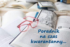 Na rozłożonych książkach różowe okulary. W lewym dolnym rogu napis: Poradnik na czas kwarantanny