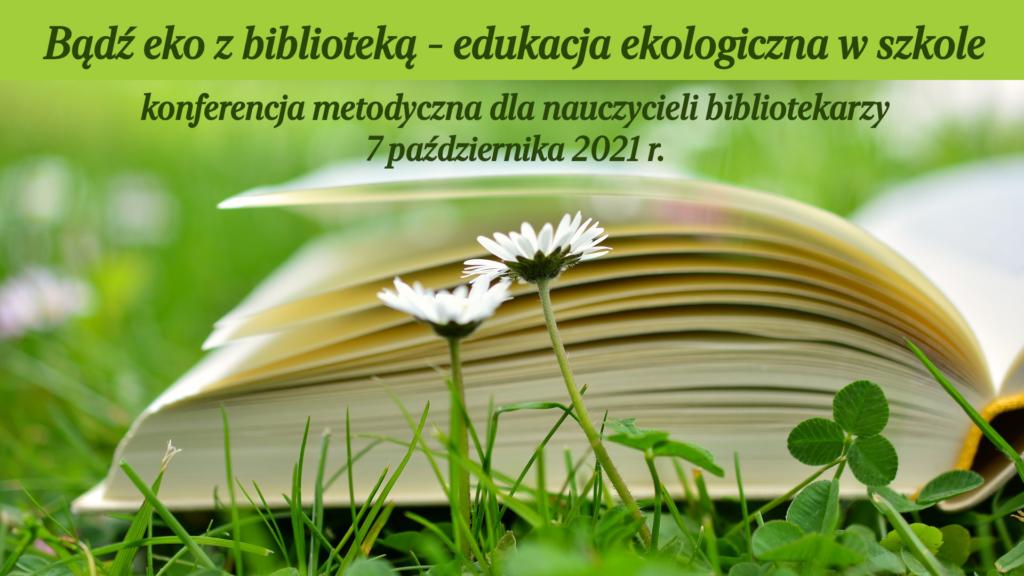 """Konferencja """" Bądź eko z biblioteką"""""""